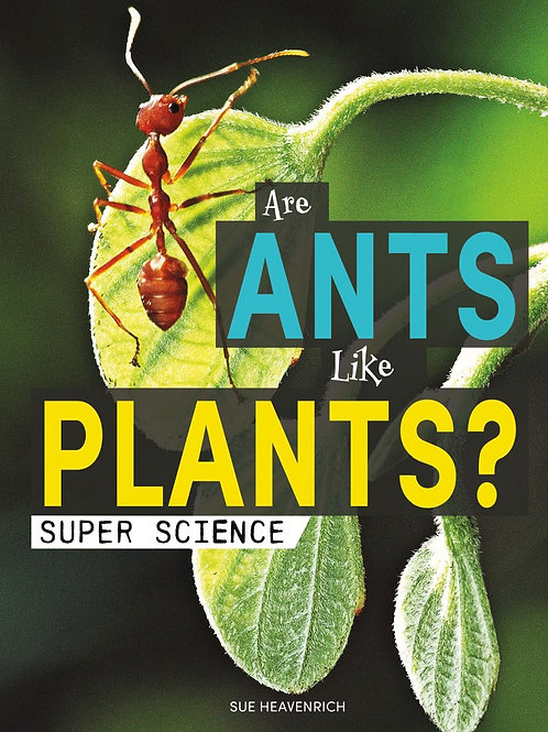 Are Ants Like Plants?