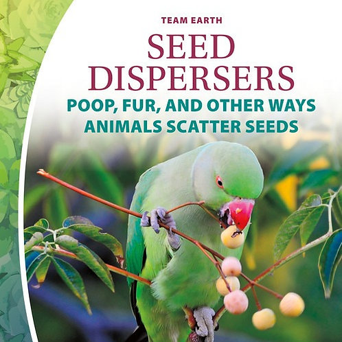 Seed Dispersers: Poop, Fur and other Ways Animals Scatter Seeds