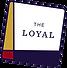 the loyal.png