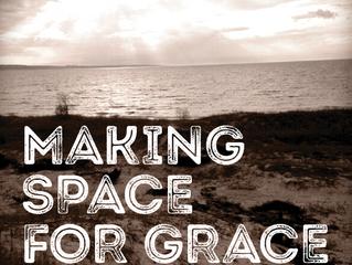 Lenten Meditation I:  Making Space for Grace
