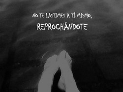 no_te_lastimes_a_tí_mismo,_reprochándote