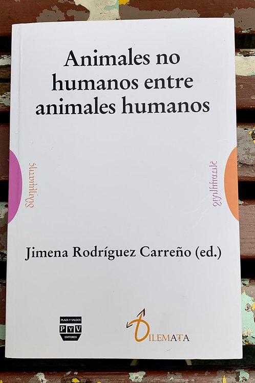 Animales no humanos entre animales humanos - Jimena Rodríguez Carreño