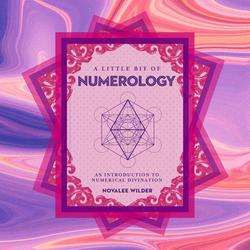 A Little Bit of Numerology by Novalee Wilder