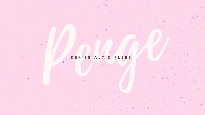 """Graphic with a pink background, letters spelling out """"Der er altid flere penge"""""""