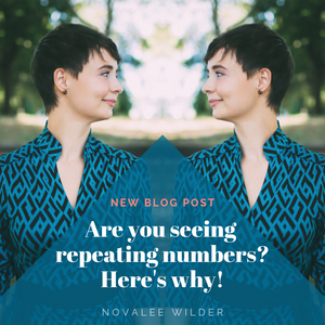 Novalee Wilder in a mirrored image with the words 'new blog post: Are you seeing repeating numbers? Here's why!' written across