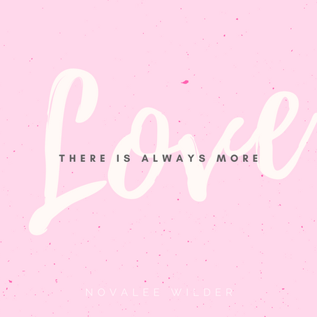There is always more love!
