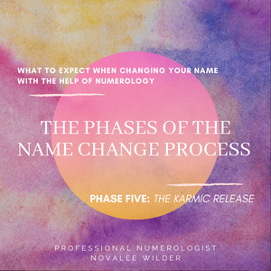 What to expect when changing your name with the help of Numerology. The phases of the name change process. Phase five: The Karmic Release.
