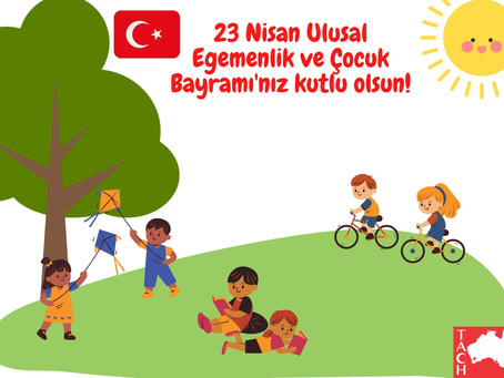 Happy National Sovereignty and Children's Day!