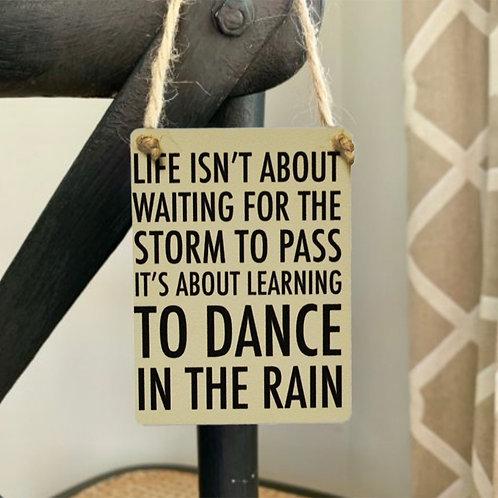 Dance In The Rain Mini Dangler Metal Sign