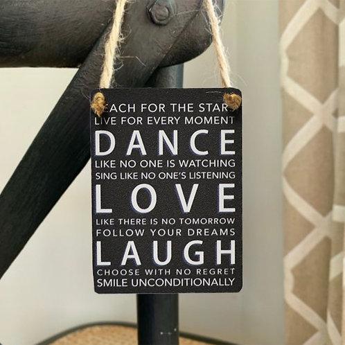 Dance Love Laugh Mini Metal Dangler Sign