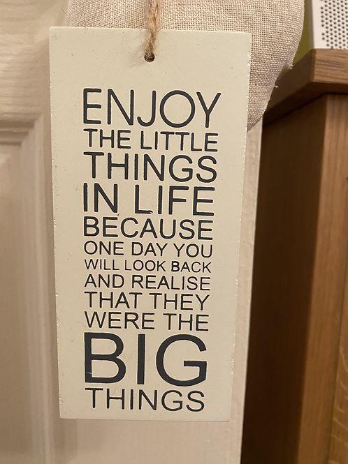 'Enjoy the little things in life' inspirational sign
