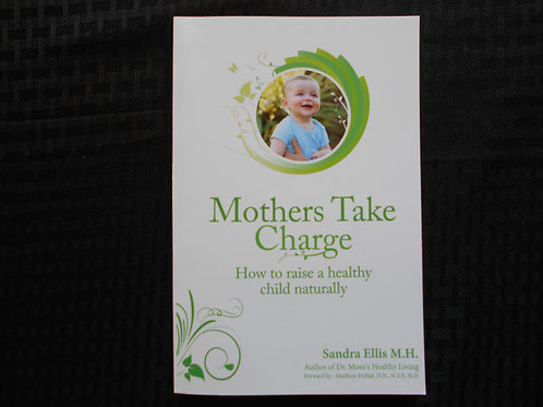 Mothers Take Charge by Sandra Ellis, M.H.