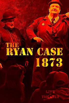 The Ryan Case 1873 LIT Poster