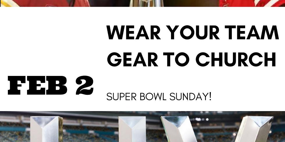 WEAR YOUR TEAM GEAR (Super Bowl Sunday LLV)