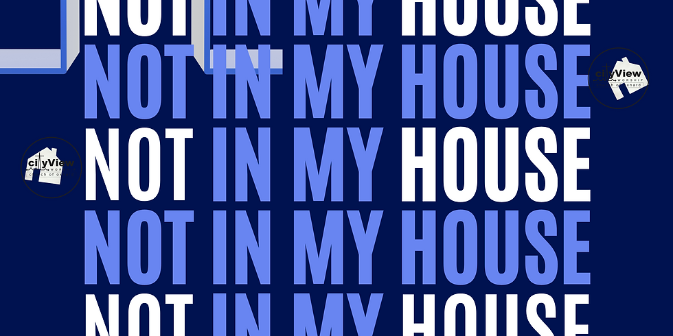 Not In My House Sermon Series