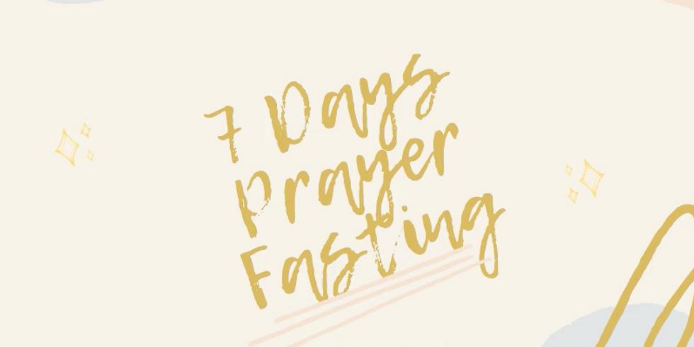 7 Days of Prayer 7 Days of Fasting