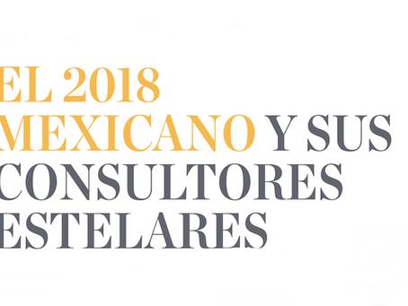 LA ELECCIÓN EN MÉXICO 2018 Y SUS CONSULTORES ESTELARES. QUIÉN ES QUIÉN