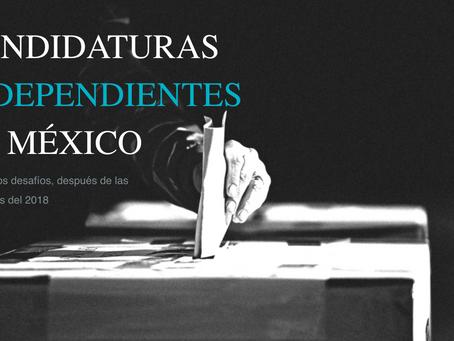 Candidaturas Independientes en México Los nuevos desafíos, después de las Elecciones del 2018