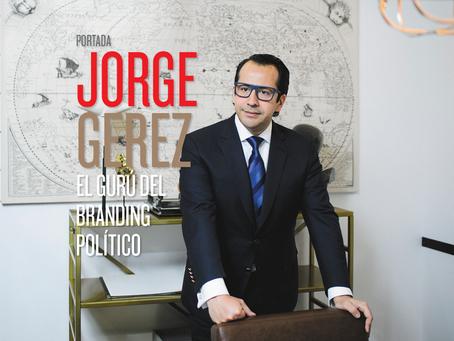 JORGE GEREZ EL GURÚ DEL BRANDING POLÍTICO
