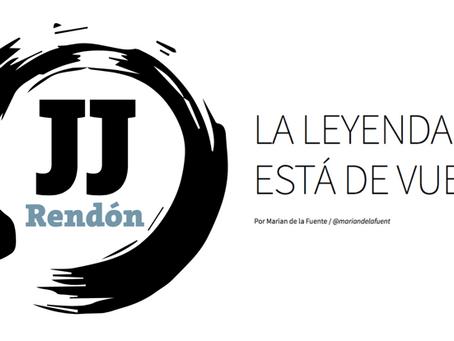 JJ Rendón. La leyenda está de vuelta
