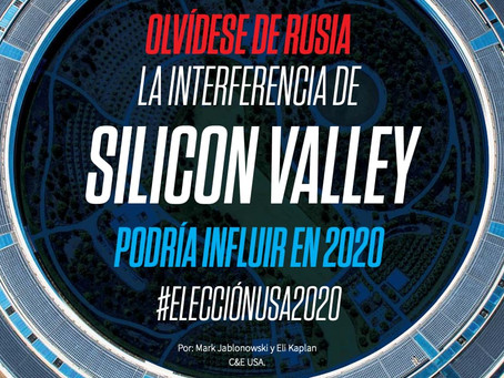 Olvídese de Rusia, la interferencia de SILICON VALLEY podría influir en 2020