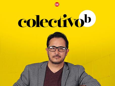 COLECTIVO B. La agencia de comunicación queretana que la está rompiendo en México y en AL