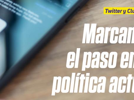 Twitter y Clubhouse. Marcando el paso en la política actual
