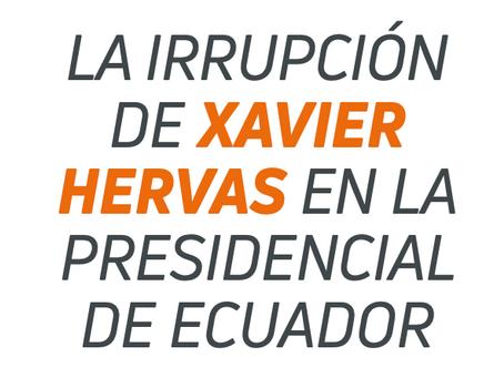 La irrupción de Xavier Hervas en la presidencial de Ecuador