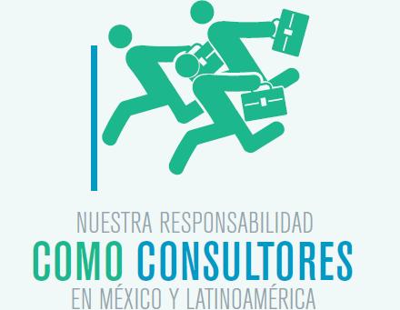 Nuestra responsabilidad como consultores en México y Latinoamérica