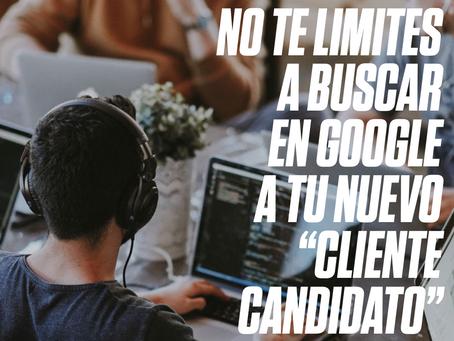 """No te limites a buscar en Google a tu nuevo """"cliente candidato"""""""