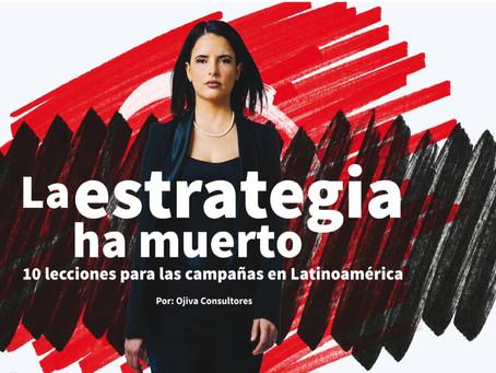 La estrategia ha MUERT0. 10 lecciones para las campañas en Latinoamérica
