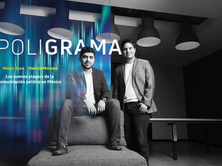 Poligrama.  Héctor Zuno, Patricio Morelos. Los nuevos players de la comunicación política en México