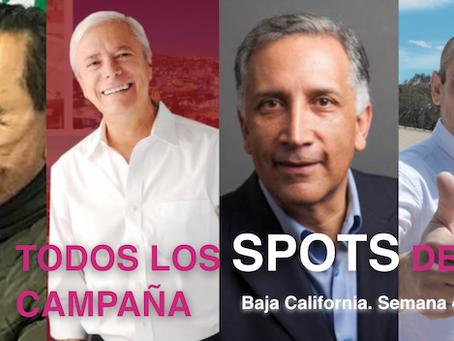 Los spots de campaña para gobernador en Baja California. Semana 7