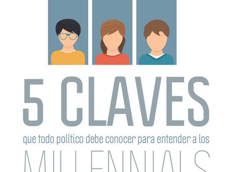 5 CLAVES que todo político debe conocer para entender a los MILLENNIALS