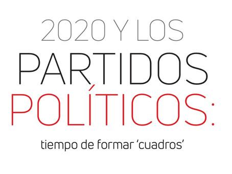 2020 y los Partidos Políticos: tiempo de formar 'cuadros'