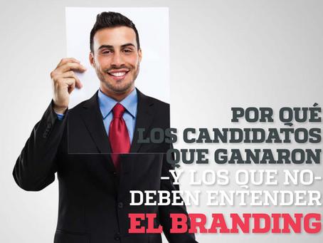 PORQUÉ LOS CANDIDATOS QUE GANARON –Y LOS QUE NO- DEBEN ENTENDER EL BRANDING