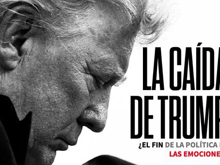 La caída de Trump.¿El fin de la política de las emociones?