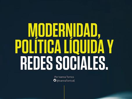 MODERNIDAD POLÍTICA, LIQUIDA Y REDES SOCIALES