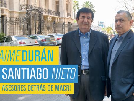 JAIME DURÁN Y SANTIAGO NIETO  LOS ASESORES DETRÁS DE MACRI