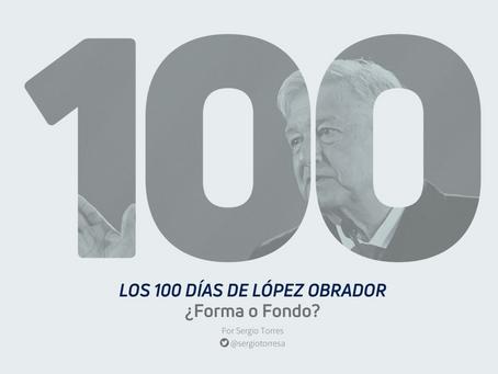 LOS 100 DIAS DE LOPEZ OBRADOR. ¿Forma o Fondo?