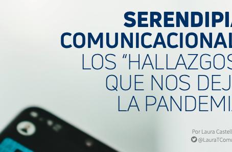 """SERENDIPIA COMUNICACIONAL: LOS """"HALLAZGOS""""QUE NOS DEJA LA PANDEMIA"""