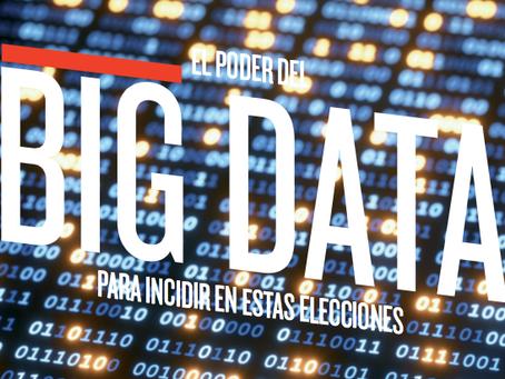 El Poder del Big Data para Incidir en estas Elecciones.