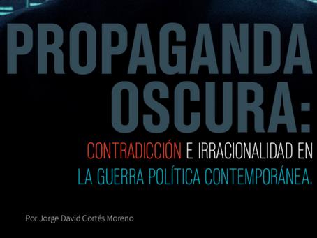 Propaganda Oscura: contradicción e irracionalidad en la guerra política contemporánea