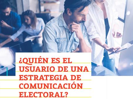 ¿Quién es el usuario de una  estrategia de comunicación electoral?