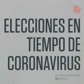 ELECCIONES EN TIEMPO DE CORONAVIRUS
