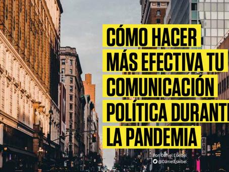 CÓMO HACER MÁS EFECTIVA TU COMUNICACIÓN POLÍTICA DURANTE LA PANDEMIA