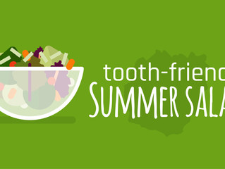 Tooth Friendly Summer Salads