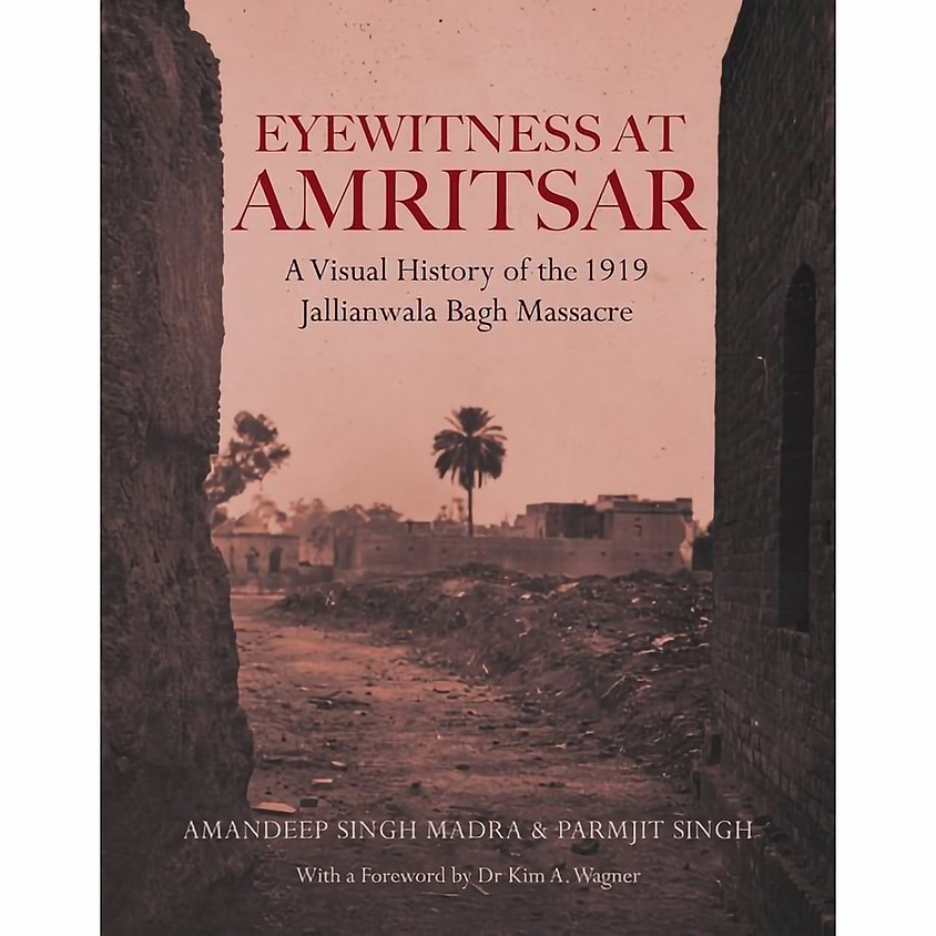 Book Launch: Eyewitness at Amritsar: A Visual History of the 1919 Jallianwala Bagh Massacre