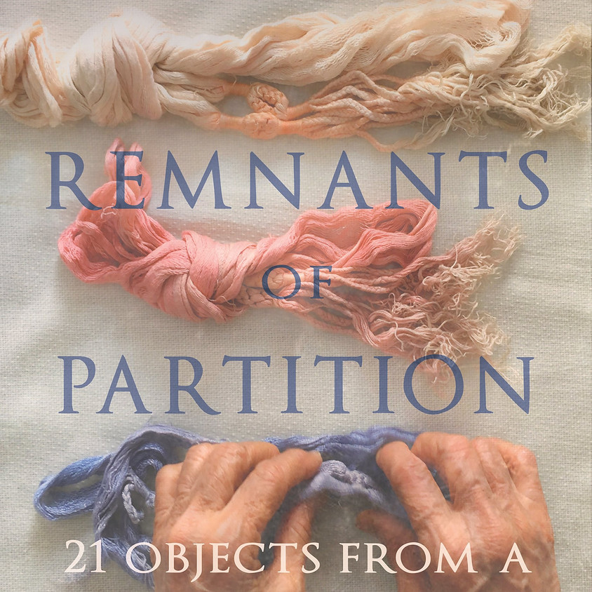 """the UK Book Launch of """"Remnants of Partition: 21 Objects From A Continent Divided"""""""