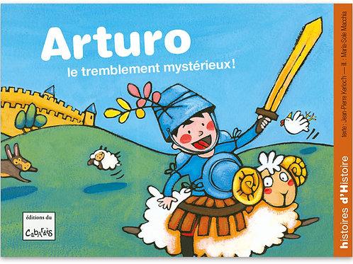 Arturo, le tremblement mystérieux!